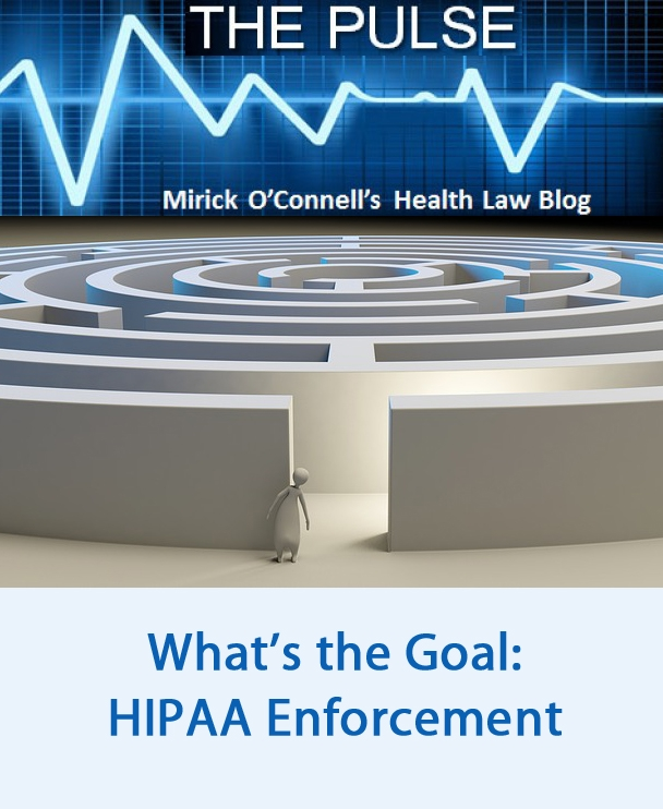 What's the Goal:  HIPAA Enforcement
