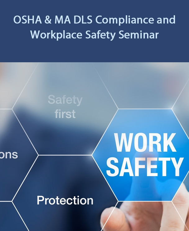 OSHA and MA DLS Compliance and Workplace Safety Seminar